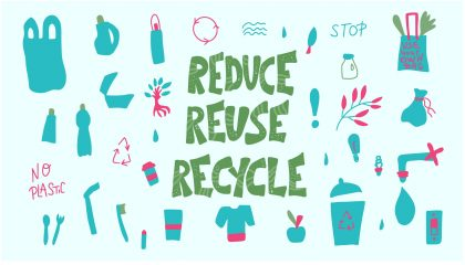 Reduce, Reuse, Recycle Plastic